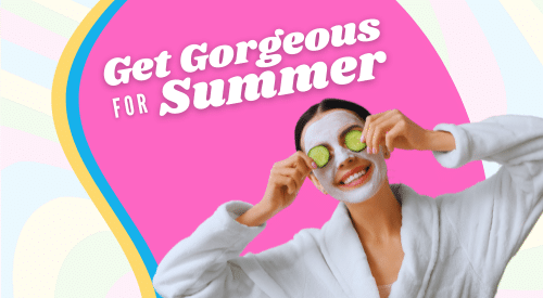Get gorgeous – on the inside and out!